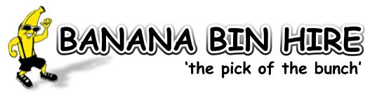 Banana Bin Hire